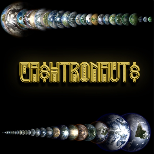 "Cashtronauts ""Intergalactic Treasures"""